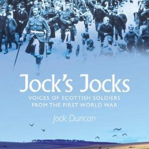 The cover of Jock's Jocks: Voices of Scottish Soldiers from the First World War